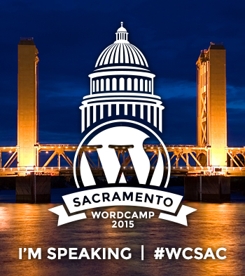 WordCamp Sacramento 2015 Speaker