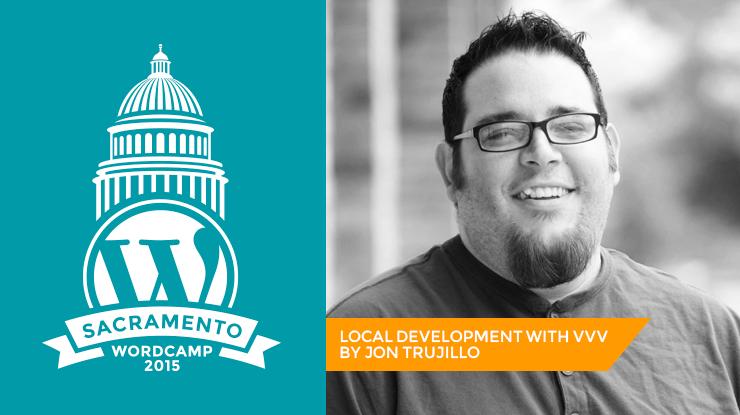 WordCamp Sacramento Jonathan Trujillo