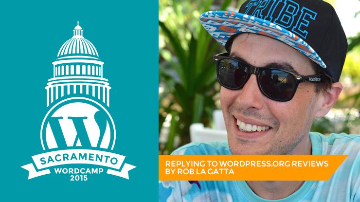 WordCamp Sacramento Rob La Gatta