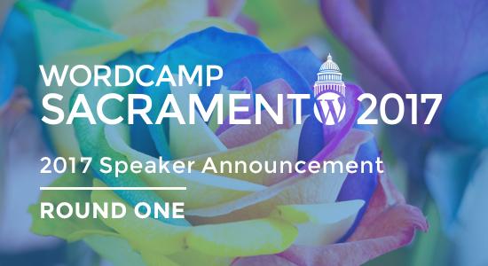 2017 WordCamp Sacramento Speaker Announcement Round One