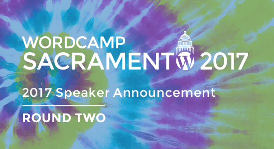 2017 WordCamp Sacramento Speaker Announcement Round Two