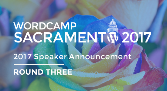 2017 WordCamp Sacramento Speaker Announcement Round Three