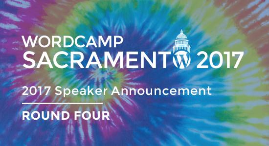 2017 WordCamp Sacramento Speaker Announcement Round Four